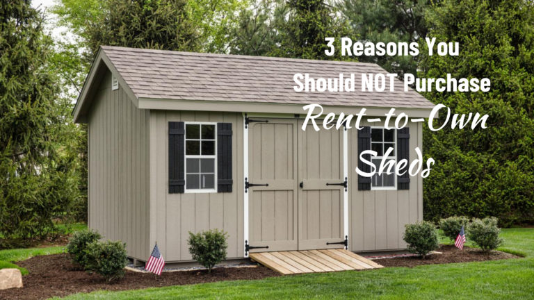 why you should not purchase rent to own sheds